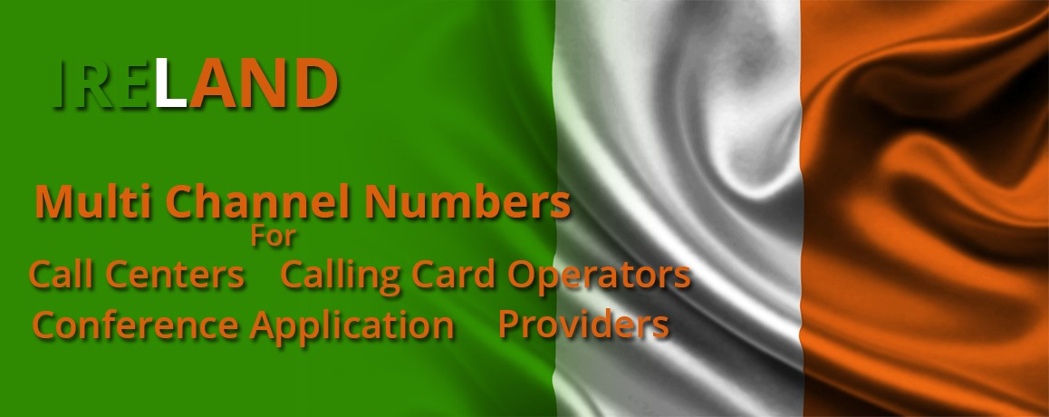 Ireland Phone  Numbers with unlimited channels for Calling Cards &  Call Centers