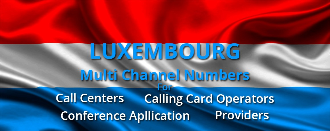 Luxemburg  Numbers with unlimited channels for Calling Cards &  Call Centers