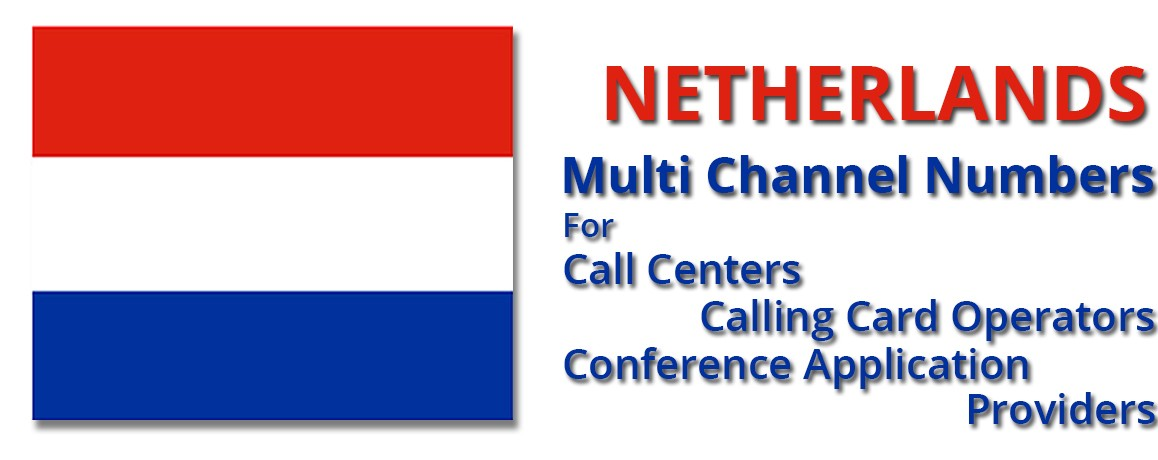 Netherlands Numbers with unlimited channels for Calling Cards &  Call Centers