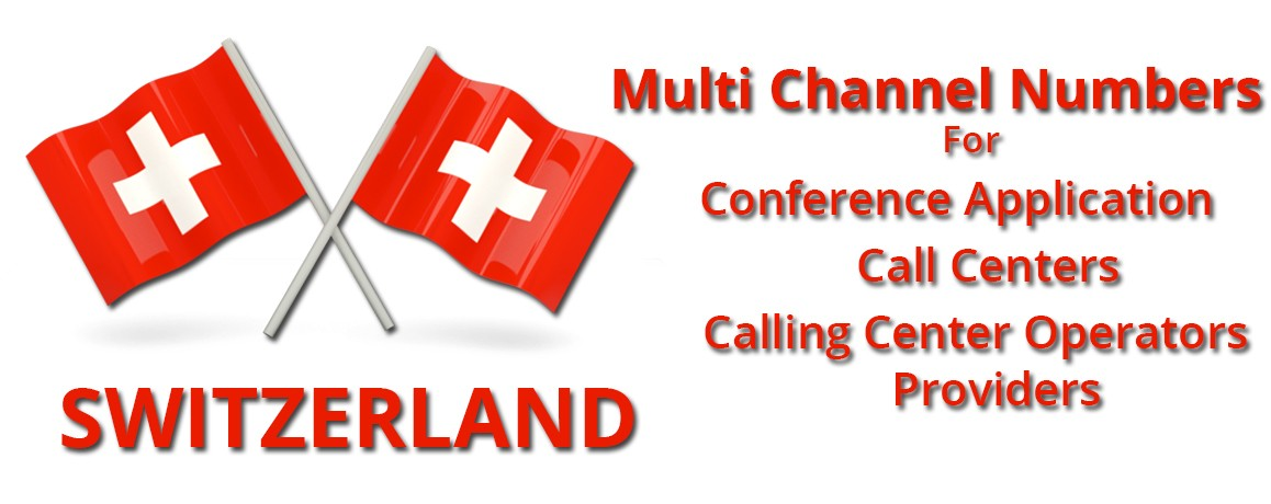 Switzerland  Numbers with unlimited channels for Calling Cards &  Call Centers
